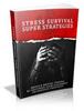 Stress Survival Super Strategies