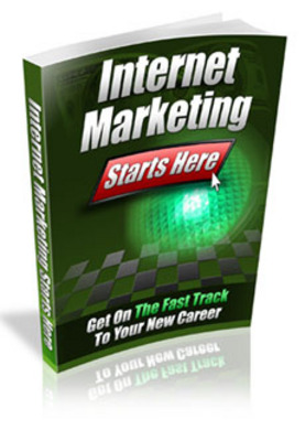 Product picture Internet Marketing Starts Here - Making Money On The Web