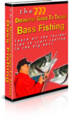 Product picture The Definitive Guide To Tackle Bass Fishing - Fishing Tips
