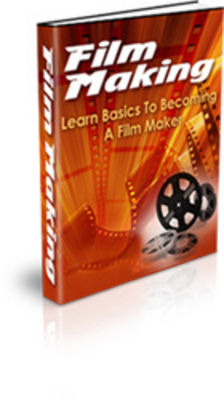Product picture Basics to Becoming a Film Maker - Film Making How To