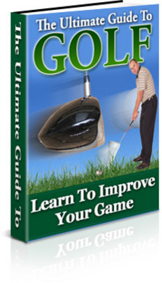 Product picture How To Be A Better Golfer - The Ultimate Guide To Golf