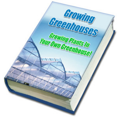 Product picture How To Grow A Greenhouse - Greenhouse Growing Guide