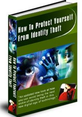 Product picture How To Protect Yourself From Identity Theft - Identity Theft
